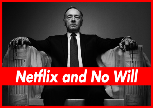 Netflix and No Will